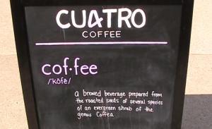 Cuatro Coffee sandwich board 1