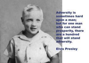 Elvis on adversity