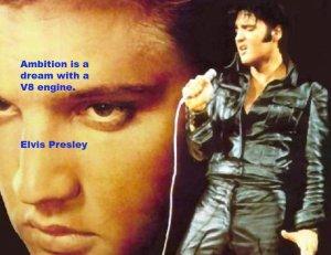 Elvis on Ambition