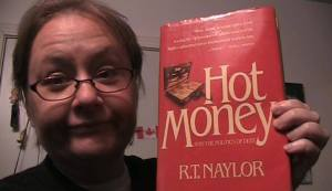 Hot Money and the Politics of Debt - I've had this book since 1992 I was going to make a board game based on it it's all about Meyer Lanski, Ponzie Schemes and the magical power of Bearer Bonds.
