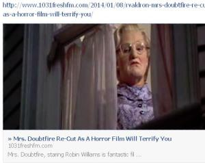 http://www.1031freshfm.com/2014/01/08/rvaldron-mrs-doubtfire-re-cut-as-a-horror-film-will-terrify-you/