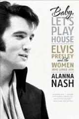 Elvis baby lets play house alanna nash