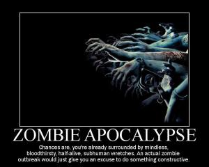 Your thoughts on the zombie apocalypse?