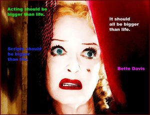 Bette Davis bigger than life