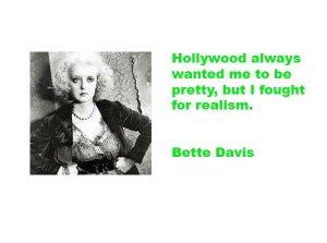 Bette Davis Realism Quote