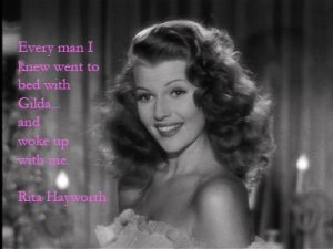 Rita Hayworth Gilda Quote
