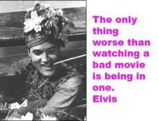 Bad Movie Elvis Quote