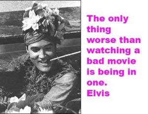 Bad Movie Elvis Quote