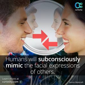 "See how ""mirror neurons"" turn you into a copycat without your knowledge: http://bit.ly/MirorNeurons A study flashed expressive faces to participants for 30 milliseconds, and even without realizing the specific expression, participants mimicked the expression."