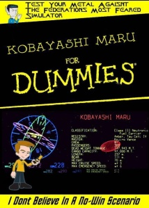 Kobayashi Maru for dummies