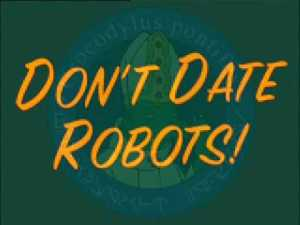 Space Pope says do not date robots