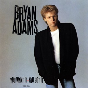 Bryan_Adams_-_You_Want_It,_You_Got_It
