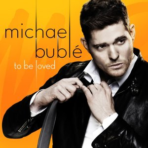 michael-buble-to-be-loved