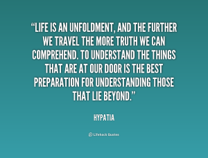 quote-Hypatia-life-is-an-unfoldment-and-the-further-220757