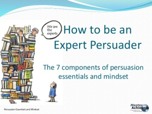 how-to-be-an-expert-persuader-7-essentials-component-1-638