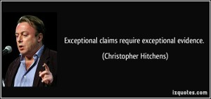 quote-exceptional-claims-require-exceptional-evidence-christopher-hitchens-237663