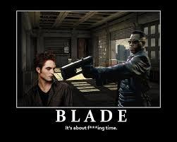 Blade vs Twilight