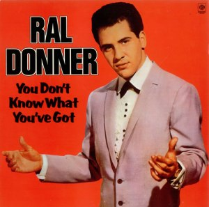 You_Don't_Know_What_You've_Got_(Ral_Donner)_(1961_single)