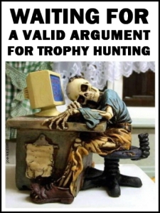 a-trophy-hunter-waiting-for-a-valid-argument1