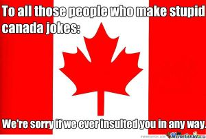 as-a-canadian-i-can-make-fun-of-myself_o_1145711