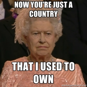 queen-youre-just-a-country-i-used-to-own-meme