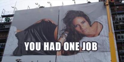 You-Had-One-Job-EMGN-5