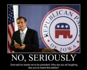 cruz-god-wants-me-to-be-president
